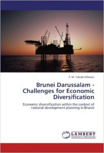 Brunei Darussalam - Challenges for Economic Diversification Economic diversification within the context of national development planning in Brunei