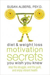 Diet & Weight Loss Motivation Secrets You Wish You Knew Stop the Struggle, End the Guilt, and Enjoy Vibrant Health