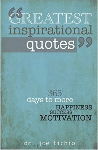 Greatest Inspirational Quotes 365 days to more Happiness, Success, and Motivation