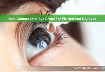 Top 10 Best Contact Lens Eye Drops For Fix Red And Dry Eyes