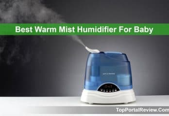 Top 5 Best Warm Mist Humidifier For Baby In 2019 Reviews